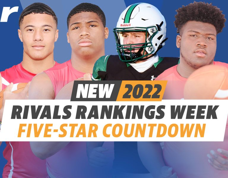 Rivals Rankings Week: Countdown of 2022 five-stars