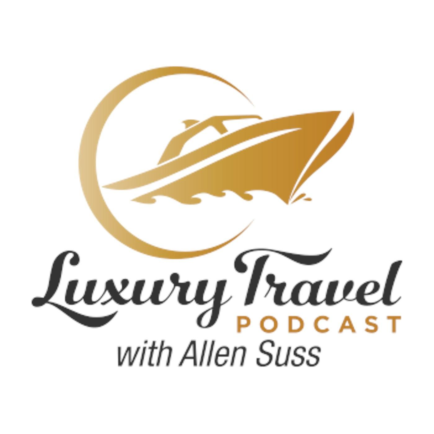 the-luxury-travel-podcast-with-allen-suss-0LbDBFyNz-C.1400x1400