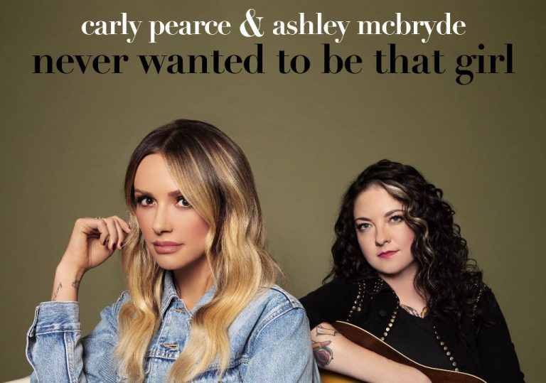 """Carly Pearce and Ashley McBryde Join Forces In New Duet """"Never Wanted To Be That Girl"""""""